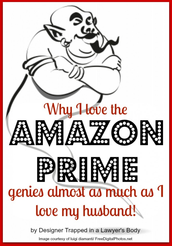 Learn why I love Amazon Prime and think it is WELL worth it! By Designer Trapped in a Lawyer's Body {www.designertrapped.com} #amazonprime #lifehacks