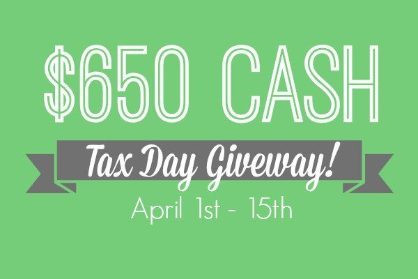 Enter for a chance to win $650 CASH in the Tax Day Giveaway!