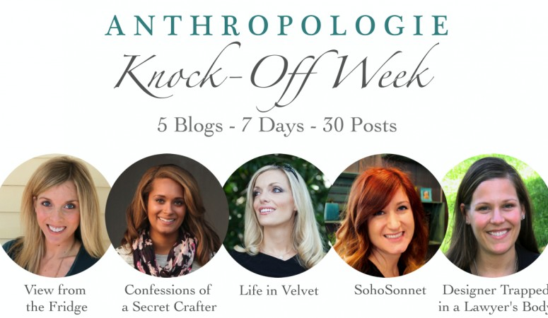 Anthropologie Knock Off Week Recap AND LINK PARTY!!!!