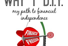 Why I DIY: my path to financial independence