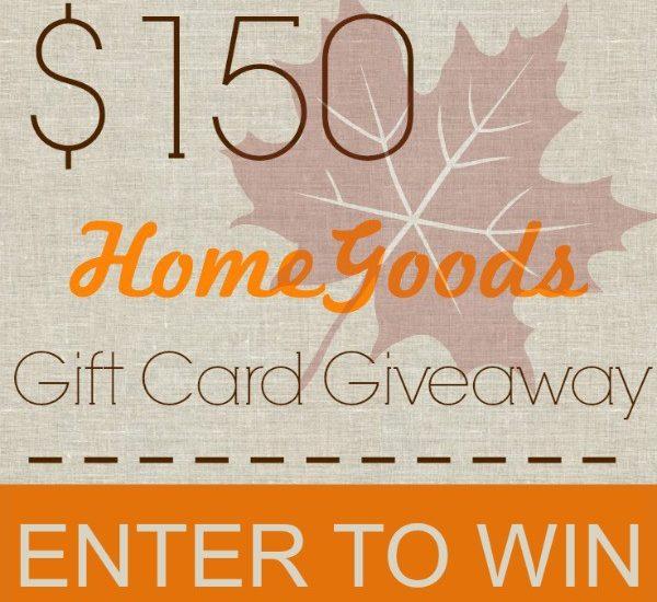 $150 HomeGoods Gift Card Giveaway!