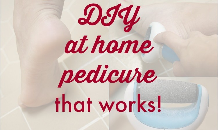 DIY At Home Pedicure that WORKS!