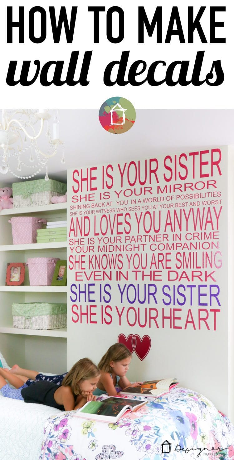 This is AMAZING! You can make your own decals to create any custom wall quote you want. Huge impact for a small cost. And I adore this quote about sisters :)