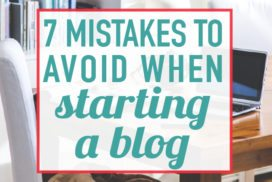 7 Mistakes to Avoid When Starting a Blog
