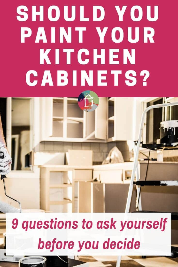 "Are you wondering ""should I paint my kitchen cabinets?"" Be sure to ask yourself these 9 crucial questions before you make a decision about painting kitchen cabinets!"