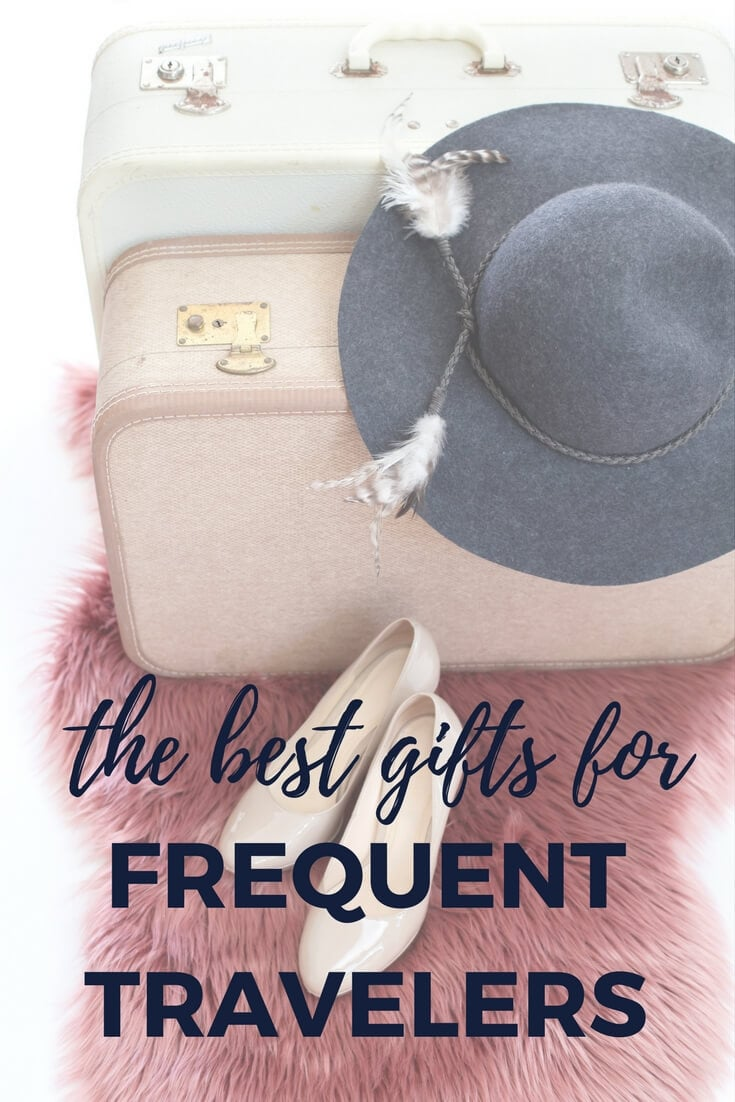 absolute best gifts for travelers from someone who knows