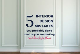 5 Interior Design Mistakes You Don't Even Know You are Making